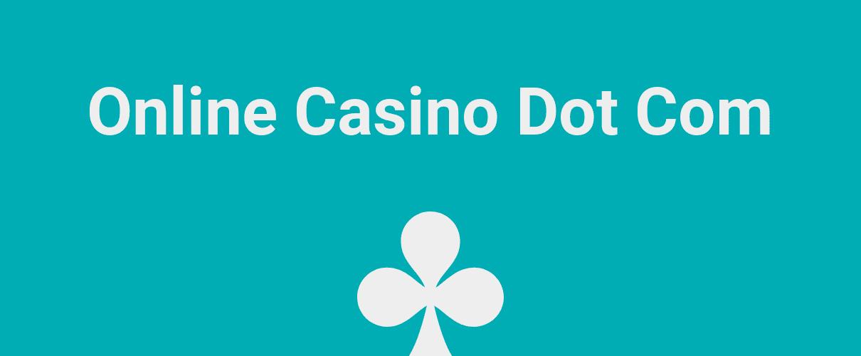 Online Casino Dot Com